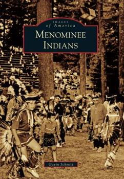 Menominee Indians - Book  of the Images of America: Wisconsin