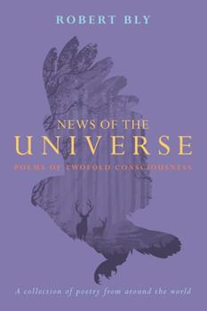 News of the Universe: Poems of Twofold Consciousness 0871561999 Book Cover
