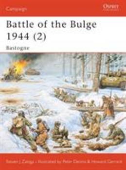 Battle of the Bulge 1944 (2): Bastogne: v. 2 - Book #145 of the Osprey Campaign