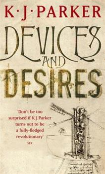 Devices and Desires - Book #1 of the Engineer Trilogy