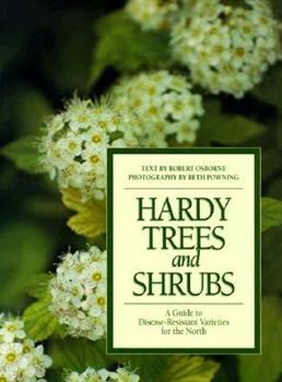 Hardy Trees and Shrubs: A Guide to Disease-Resistant Varieties for the North 1550137603 Book Cover