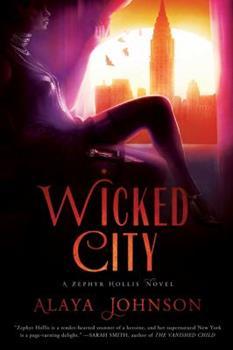 Wicked City: A Zephyr Hollis Novel 0312565488 Book Cover