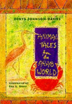 Animal Tales from the Arab World (Tales from Egypt & the Arab World Series) 9775325390 Book Cover