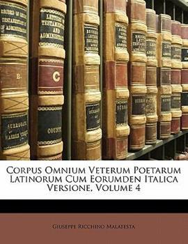 Paperback Corpus Omnium Veterum Poetarum Latinorum Cum Eorumden Italica Versione Book