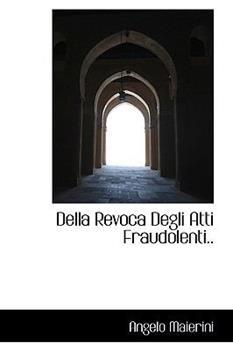Paperback Della Revoca Degli Atti Fraudolenti.. Book