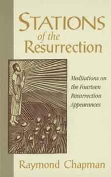 Stations of the Resurrection: Meditations on the Fourteen Resurrection Appearances 0819217883 Book Cover