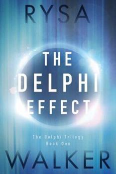 The Delphi Effect - Book #1 of the Delphi Trilogy