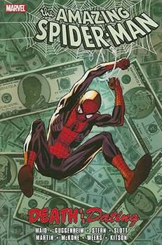 Spider-Man: Death And Dating - Book #18 of the Amazing Spider-Man 1999 Collected Editions