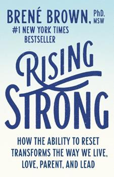 Paperback Rising Strong: How the Ability to Reset Transforms the Way We Live, Love, Parent, and Lead Book