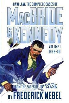 Raw Law: The Complete Cases of MacBride & Kennedy Volume 1: 1928-30 1618271288 Book Cover