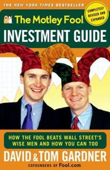 The Motley Fool Investment Guide : How The Fool Beats Wall Streets Wise Men And How You Can Too 0743201736 Book Cover