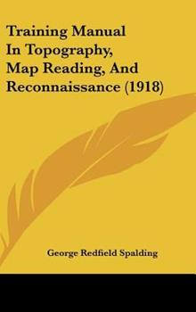 Hardcover Training Manual in Topography, Map Reading, and Reconnaissance Book