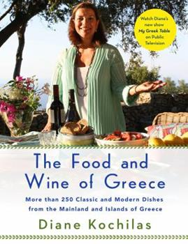 The Food and Wine of Greece: More Than 300 Classic and Modern Dishes from the Mainland and Islands 0312087837 Book Cover