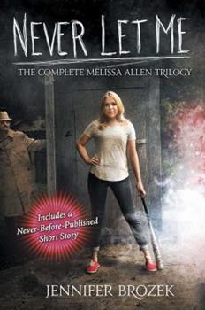 Never Let Me: Never Let Me Sleep, Never Let Me Leave, Never Let Me Die - Book  of the Melissa Allen Trilogy