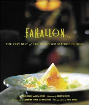 The Farallon Cookbook: The Very Best of San Francisco Seafood Cuisine 0811829197 Book Cover