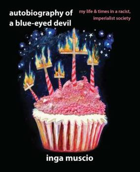 Autobiography of a Blue-Eyed Devil: My Life and Times in a Racist, Imperialist Society 1580051197 Book Cover