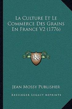 Paperback La Culture et le Commerce des Grains en France V2 Book