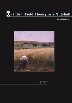 Quantum Field Theory in a Nutshell 0691140340 Book Cover