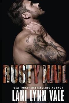 Rusty Nail - Book #6 of the Uncertain Saints MC