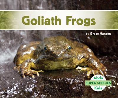 Ranas Goliat / Goliath Frogs - Book  of the Super Species