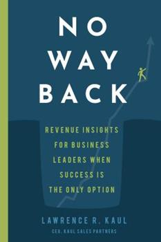 Paperback No Way Back: Revenue Insights for Business Leaders When Success is the Only Option Book