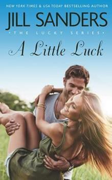 A Little Luck - Book #4 of the Lucky
