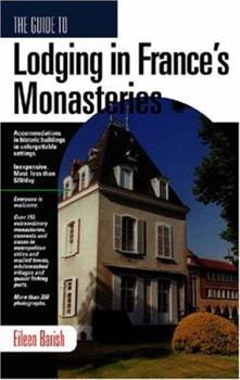 The Guide to Lodging in France's Monasteries 1884465234 Book Cover