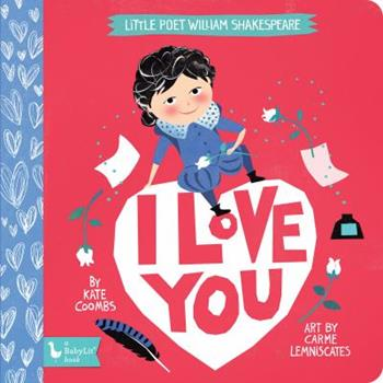 Little Poet William Shakespeare: I Love You 1423651537 Book Cover