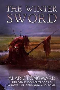 The Winter Sword - Book #3 of the Hraban Chronicles