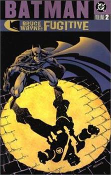 Batman: Bruce Wayne - Fugitive, Vol. 2 - Book #135 of the Modern Batman
