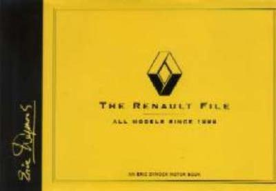 The Renault File: All Models Since 1898 0854299955 Book Cover