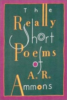 The Really Short Poems of A.R. Ammons 0393308502 Book Cover