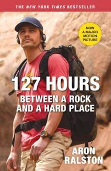 Paperback 127 Hours: Between a Rock and a Hard Place Book