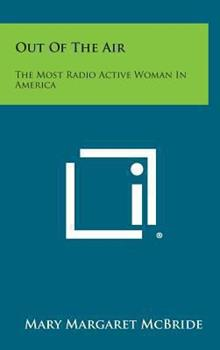 Hardcover Out of the Air : The Most Radio Active Woman in America Book
