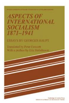 Aspects of International Socialism, 1871 1914: Essays by Georges Haupt 0521180678 Book Cover
