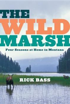 The Wild Marsh: Four Seasons at Home in Montana 0547055161 Book Cover