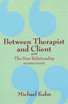 Between Therapist and Client: The New Relationship 0805071008 Book Cover