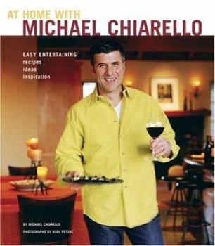 At Home with Michael Chiarello: Easy Entertaining 0811840484 Book Cover