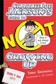 Charlie Joe Jackson's Guide to Not Growing Up 1626721696 Book Cover