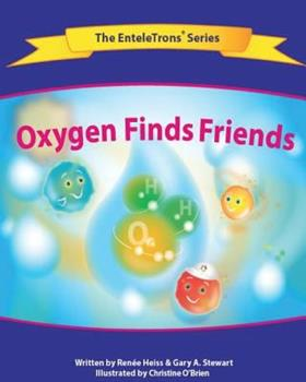 Oxygen Finds Friends 0988781328 Book Cover