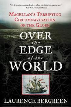 Paperback Over the Edge of the World : Magellan's Terrifying Circumnavigation of the Globe Book