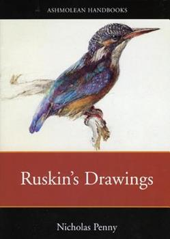 Ruskin's Drawings in the Ashmolean Museum (Ashmolean Handbooks) 0907849741 Book Cover
