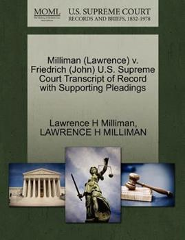 Paperback Milliman V. Friedrich U. S. Supreme Court Transcript of Record with Supporting Pleadings Book