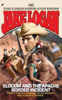 Slocum 328: Slocum and the Apache Border Incident - Book #328 of the Slocum