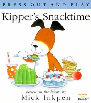 Kipper's Snacktime: [Press Out and Play] - Book  of the Kipper the Dog