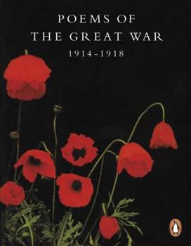 Poems of the Great War 1914-1918 0141181036 Book Cover