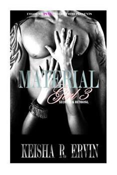 Material Girl 3: Secrets & Betrayals - Book #3 of the Material Girl