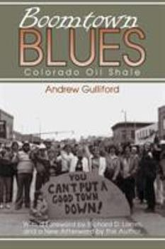 Boomtown Blues: Colorado Oil Shale - Book  of the Mining the American West