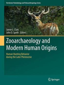 Paperback Zooarchaeology and Modern Human Origins: Human Hunting Behavior During the Later Pleistocene Book
