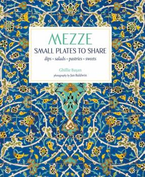 Mezze: Small Plates to Share 1849759359 Book Cover